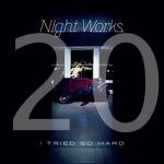 20 Night works